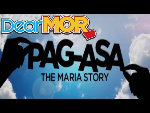 "Dear MOR: ""Pag-asa"" The Maria Story 07-16-16"