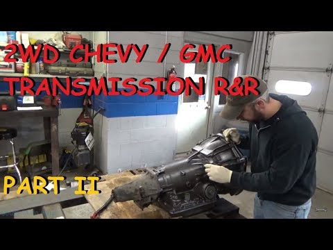 Chevy / GMC 2WD Truck Transmission Replacement - Part II