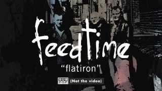 feedtime - flatiron (not the video)