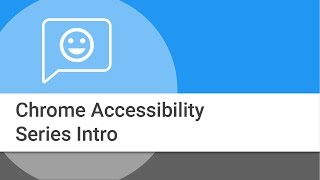 Intro to Chrome & Chrome OS Accessibility Video Series thumbnail