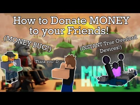 Miners Haven: How to donate money to your friends (Instant True Overlord Devices) (MONEY BUG)