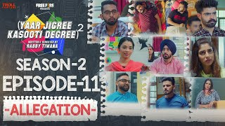 Yaar Jigree Kasooti Degree Season 2 | Episode 11 - ALLEGATION | Latest Punjabi Web Series 2020