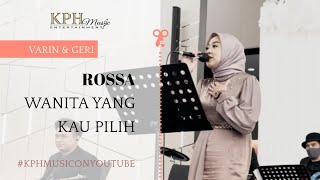 Rossa - Wanita Yang Kau Pilih | KPH Music Entertainment