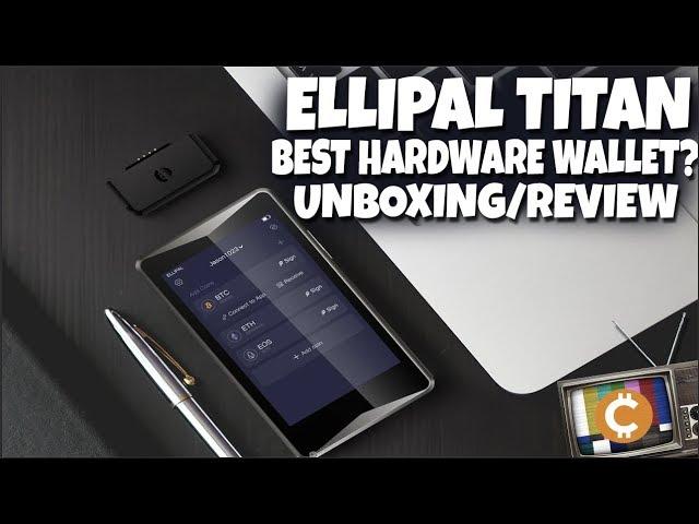 Ellipal TItan - Is It The Best Cold Storage Hardware Wallet?