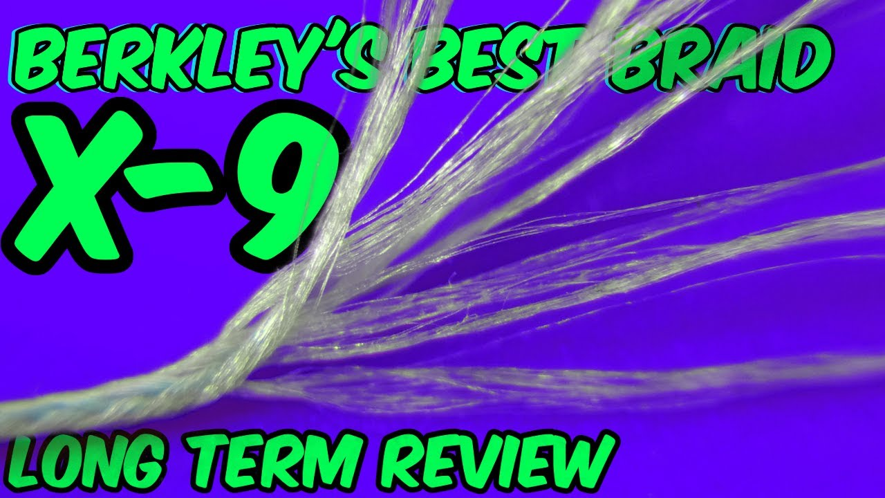 Berkley X9 review Berkley's best braid  -  An excellent all around, super smooth braid
