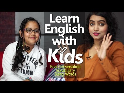 Learn English with KIDS Practice English conversation & Slang words with Kids