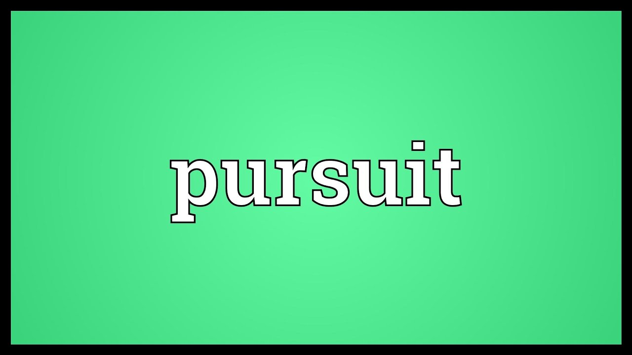 pursuit meaning youtube