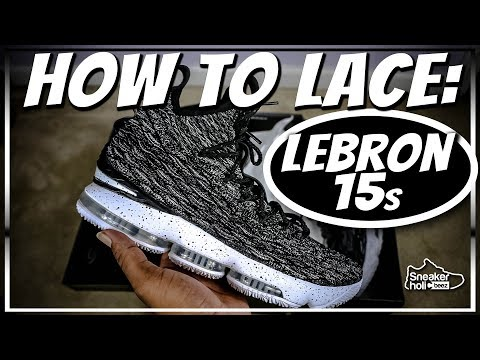 NIKE LEBRON 15 LACE TUTORIAL | HOW TO LACE LEBRON 15s