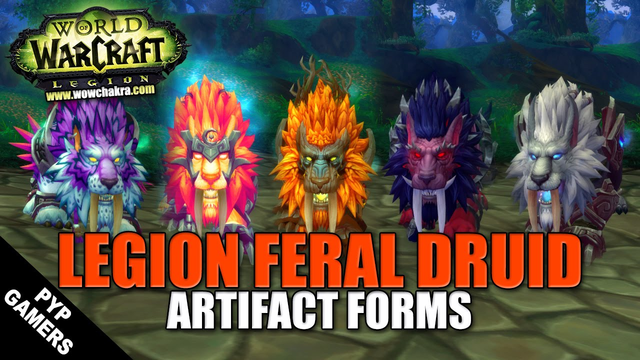 WoW] Legion Feral Druid all Artifact forms | World of Warcraft ...