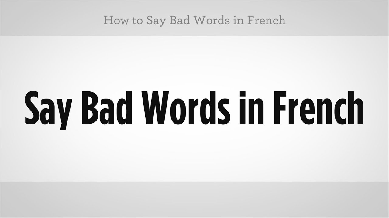 Extrêmement How to Say Bad Words in French | French Lessons - YouTube TA47