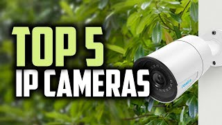 Best IP Cameras in 2018 - Which Is The Best IP Camera?