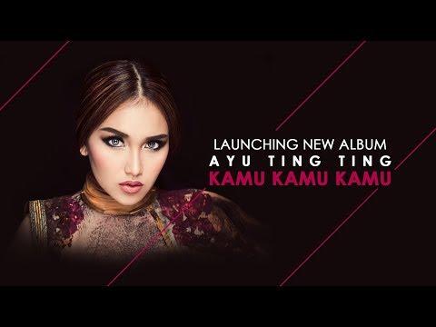 "Launching Album Ayu Ting Ting ""Kamu Kamu Kamu"""