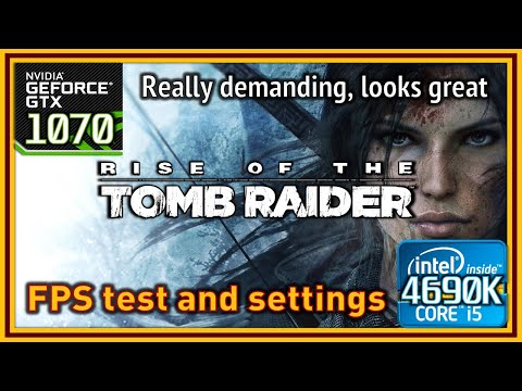 Rise of the Tomb Raider - i5 4690K & GTX 1070 - FPS Test and Settings