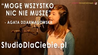 Mogę wszystko, nic nie muszę - Agata Dziarmagowska (cover by Weronika Dzięcioł)
