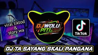 Download DJ TA SAYANG SKALI PANGANA    SANTUY SLOW FULL BASS VIRAL❗