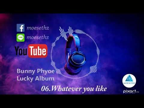 Bunny Phyoe (Lucky Album) 06 Whatever you like