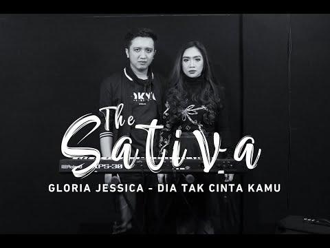 Gloria Jessica -  Dia Tak Cinta Kamu Cover (The Sativa)