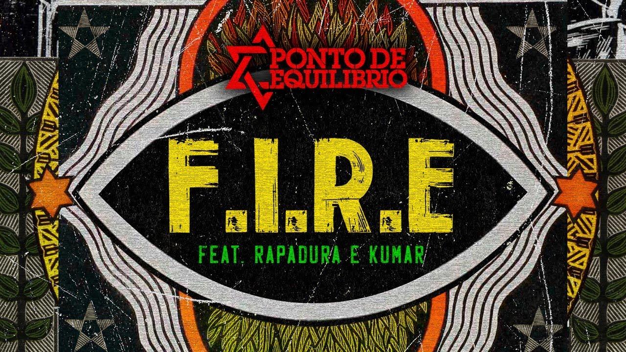 Ponto de Equilibrio part. Rapadura & Kumar - FIRE  (Vídeo Oficial)