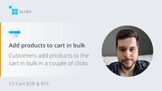 CS-Cart B2B Shopping Cart | Add products to cart in bulk