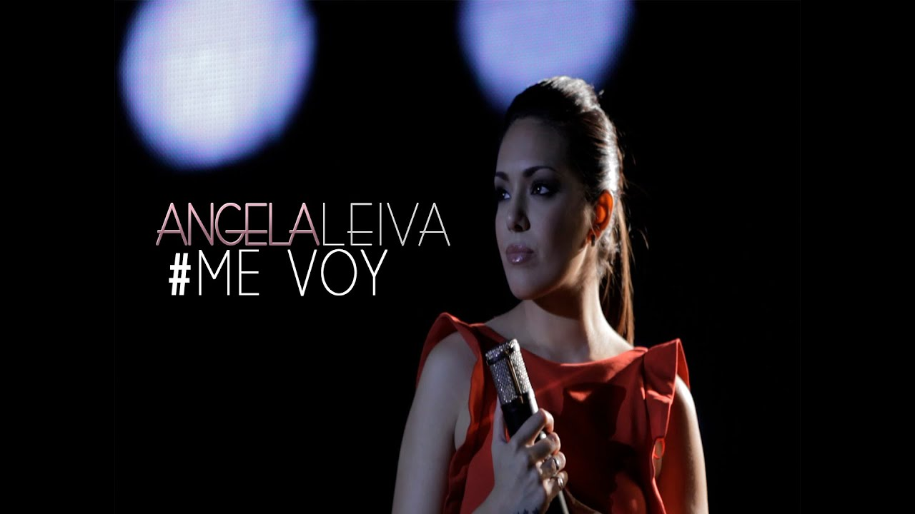 Me Voy Videoclip Oficial Angela Leiva Youtube