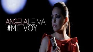 Me voy (Videoclip oficial) ANGELA LEIVA