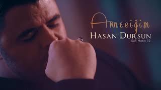 Hasan Dursun - AnneciÄŸim