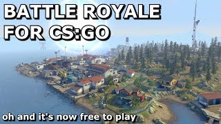 CSGO for Free and with Battle Royale...