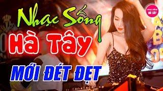 Nhạc Sống Hà Tây Remix 2019 Cực Phê Vừa Nghe Vừa Mê - LK Bolero Remix Cực Mạnh Đúng Chất Thôn Quê