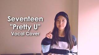 Video SEVENTEEN (세븐틴) - Pretty U (예쁘다) Vocal Cover download MP3, 3GP, MP4, WEBM, AVI, FLV April 2018