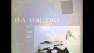 Tea For Two - Time & Love