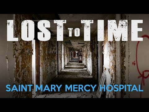 #LOSTtoTIME: Saint Mary Mercy Hospital