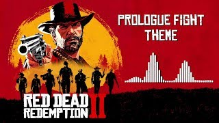 Red Dead Redemption 2 Official Soundtrack - Prologue Fight Theme | HD (With Visualizer)