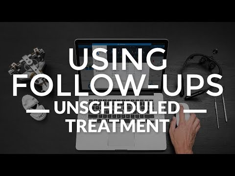 Using Follow-Ups - Unscheduled Treatment