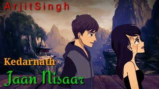 Jaan Nisar Status - (Arijit Singh) Jaan Nisar whatsapp status   kedarnath   Lakhan Kashyap
