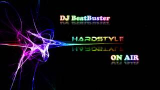 BeatBuster - Hardstyle On Air #001