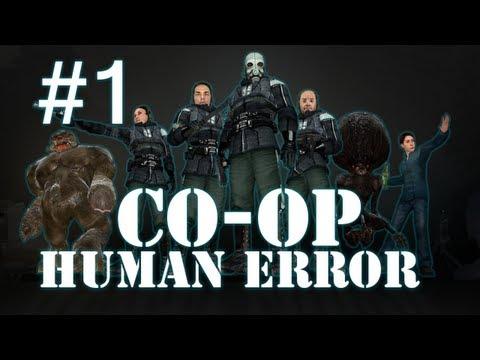 Half Life 2 Mods: Human Error Co-Op Part 1 [Gloward, Viper, Polygraph & Pearce]