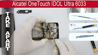 How to disassemble Alcatel One Touch Idol Ultra 6033, Take Apart, Tutorial