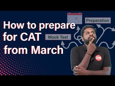 How To Prepare For CAT From March?   By Bharathwaj, IIT Madras