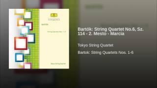 Bartók: String Quartet No.6, Sz. 114 - 2. Mesto - Marcia