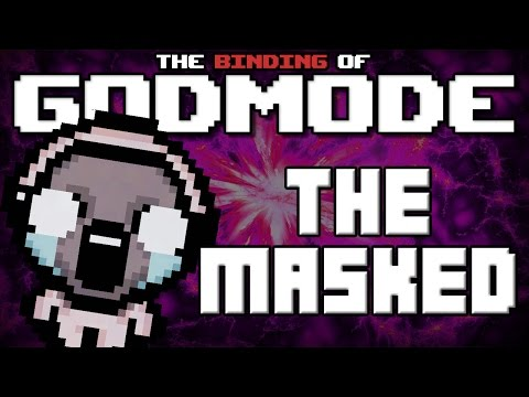GODMODE - The Binding of Isaac Afterbirth Mod [MASKED]