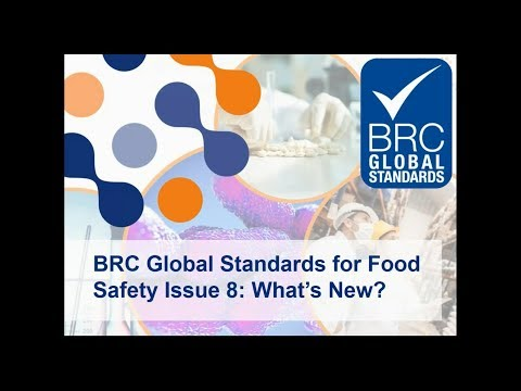 BRC Global Standard For Food Safety Issue 8: What's New