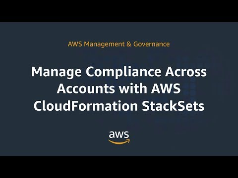 Manage Compliance Across Accounts with AWS CloudFormation StackSets