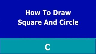 How to Draw Square and Circle in C | Turbo C++ |