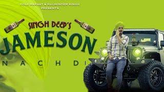 Jameson Nachdi(Official Lyrical ) | Singh Deep | Latest Punjabi Song 2018 | Folk Rakaat