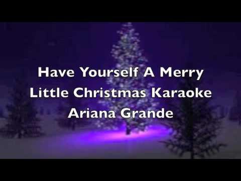have yourself a merry little christmas ariana grande karaoke youtube