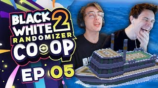 I'M ON A BOAT! 🚢 - Pokemon Black and White 2 Randomizer Co-op EP 05