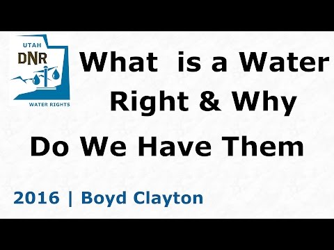 2016.14   What is a Water Right and Why Do We Have Them