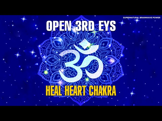 963Hz - Open Third Eye + Healing Heart Chakra ! Calm Sleep Music ! Meditation Frequencies Self Love