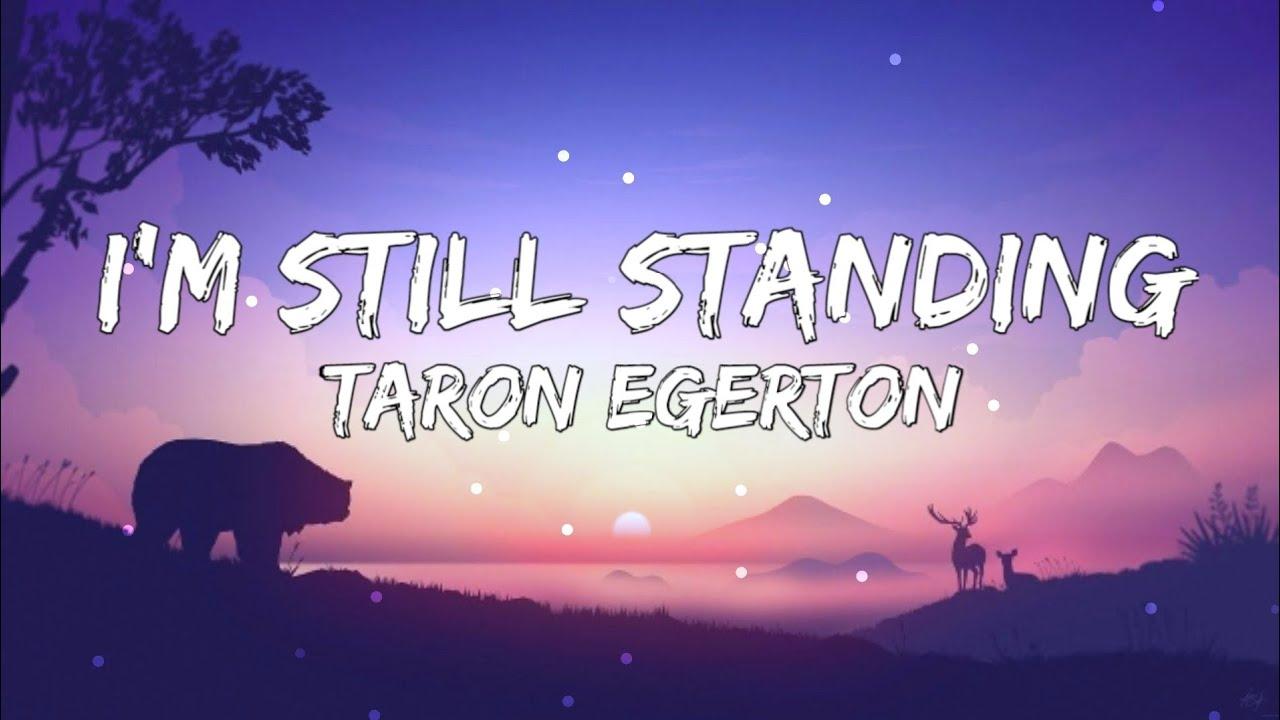 Download I'm Still Standing - Taron Egerton (Lyrics) Of Movie Sing