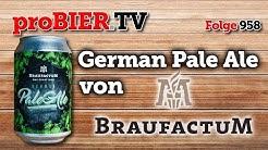 German Pale Ale von Braufactum | proBIER.TV - Craft Beer Review #958 [4K]